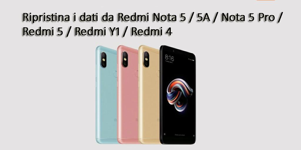 [RISOLTO] - Ripristina i dati da Redmi Nota 5 / 5A / Nota 5 Pro / Redmi 5 / Redmi Y1 / Redmi 4