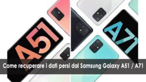 recuperare i dati persi dal Samsung Galaxy A51 / A71