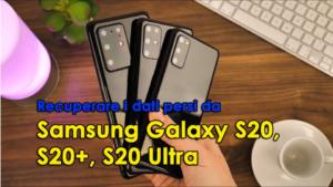 recuperare i dati persi da Samsung Galaxy S20 / S20 + / S20 Ultra
