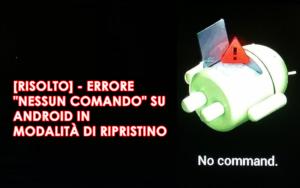 """Errore """"Nessun comando"""" su Android in modalità di ripristino"""