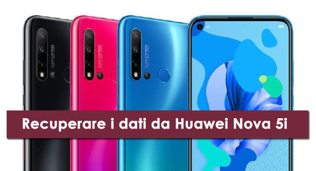recuperare i dati da Huawei Nova 5i