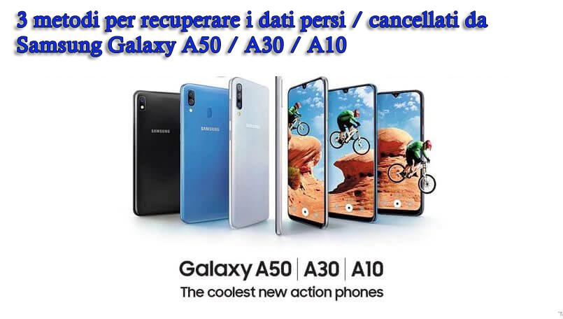 recuperare i dati persi / cancellati da Samsung Galaxy A50 / A30 / A10