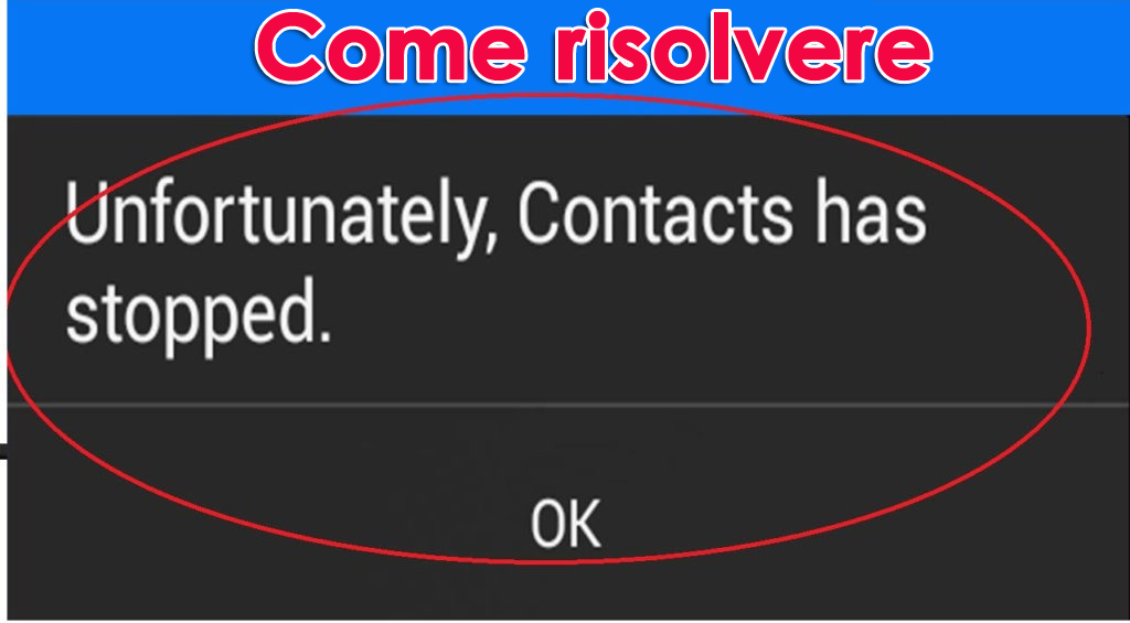 """correggere l'errore """"Purtroppo, i contatti si sono arrestati"""" su Android"""