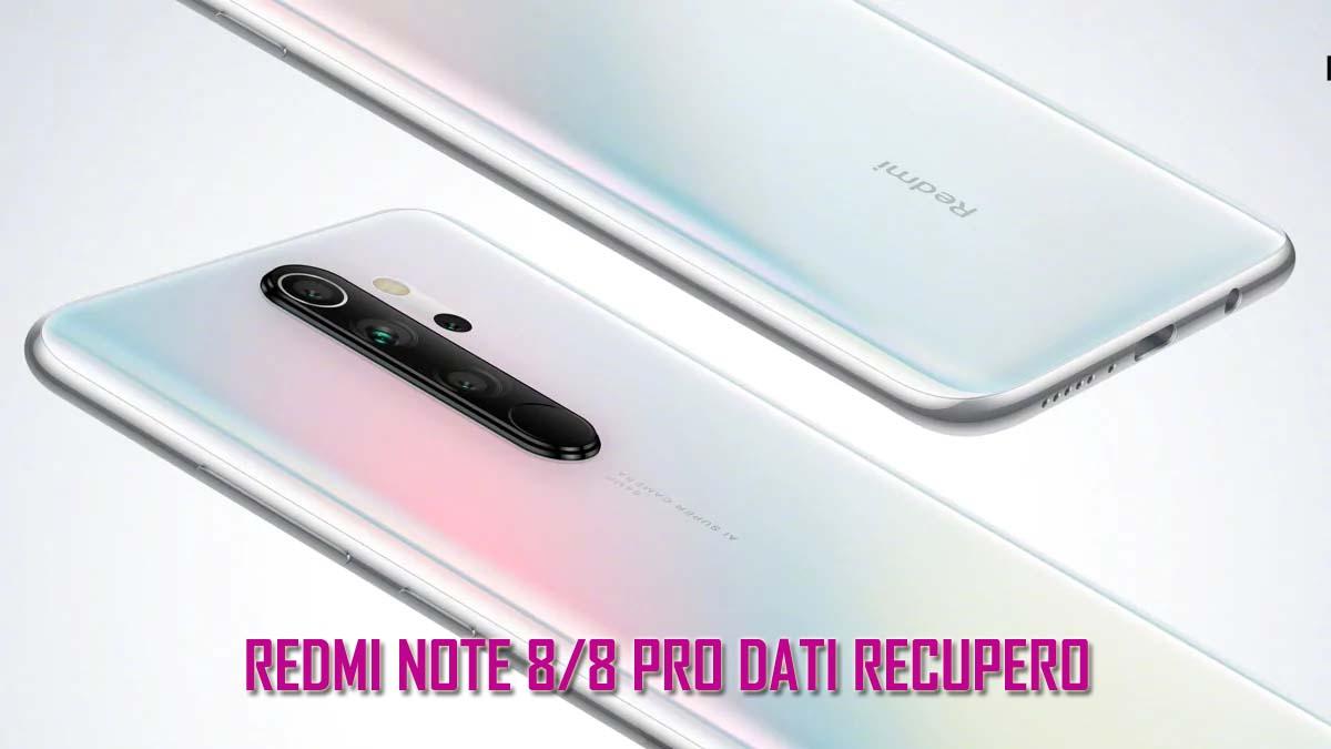 [4 Modi]- Come Recuperare I Dati Cancellati Da Redmi Note 8/8 Pro