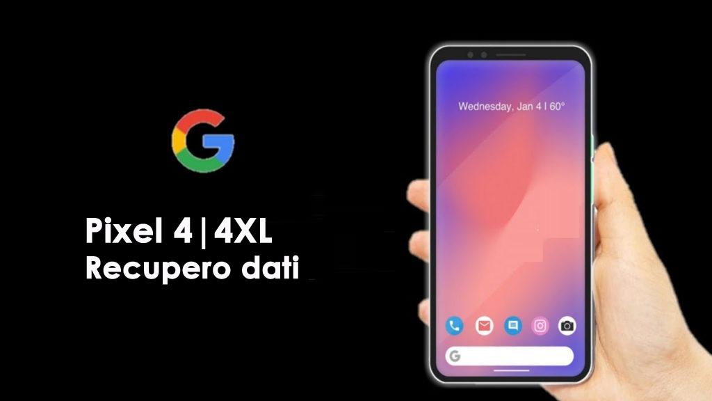 Recupera i dati cancellati da Google Pixel 4/4 XL