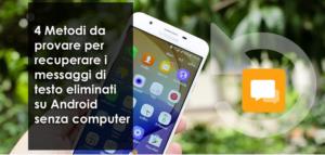 4 Metodi da provare per recuperare i messaggi di testo eliminati su Android senza computer
