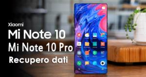 Recupera i dati persi da Xiaomi Mi Note 10 / Note 10 pro