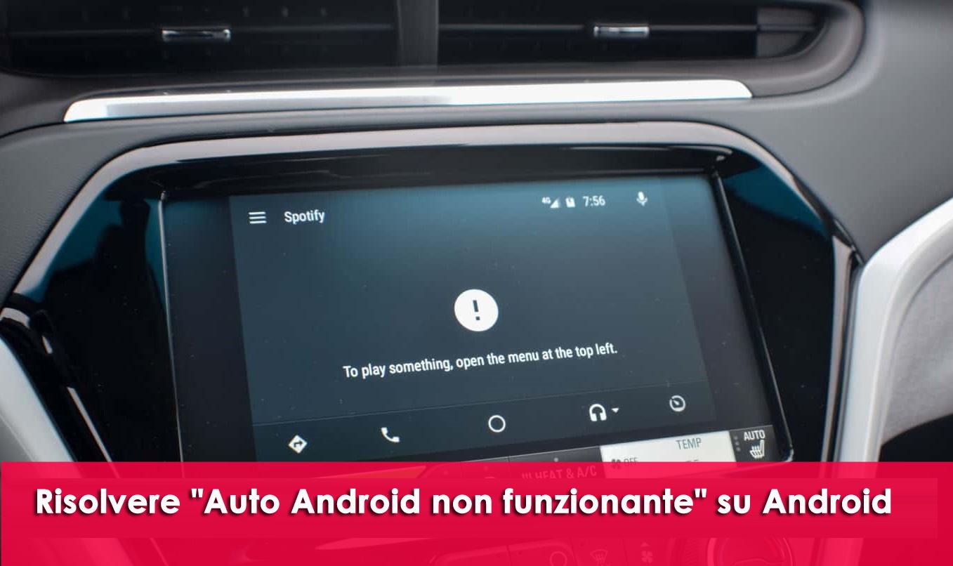 """risolvere """"Auto Android non funzionante"""" su Android"""